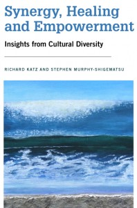 Richard Katz and Stephen Murphy-Shigematsu, Eds. Synergy, Healing, and Empowerment: Insights from Cultural Diversity. cover