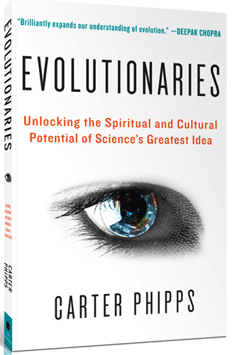 the concept of evolution as a religion in evolutionaries a book by carter phipps Evolutionary leaders: in service to conscious evolution  here are details about evolutionary leaders: in service to conscious evolution  carter phipps is.